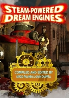 Steam-Powered Dream Engines, cover art by John David Rose